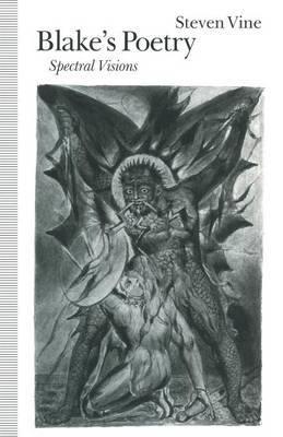 Blake's Poetry: Spectral Visions by Steven Vine