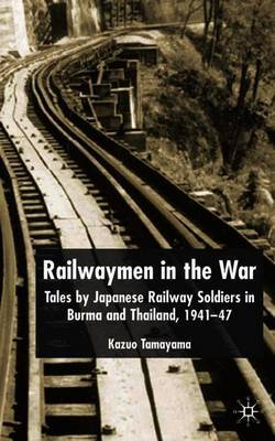 Railwaymen in the War by Kazuo Tamayama image