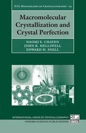 Macromolecular Crystallization and Crystal Perfection by Naomi E. Chayen image