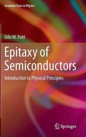 Epitaxy of Semiconductors by Udo W. Pohl image