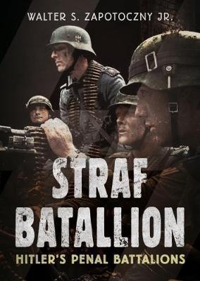 Strafbattalion by Walter S Zapotoczny