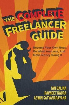 The Complete Freelancer Guide by Ian Balina