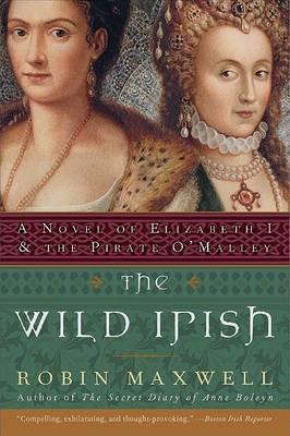 The Wild Irish by Robin Maxwell image