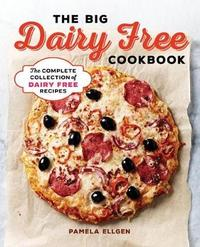 The Big Dairy Free Cookbook by Pamela Ellgen