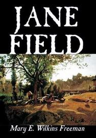Jane Field by Mary E.Wilkins Freeman