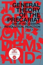 General Theory of the Precariat by Alex Foti