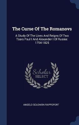 The Curse of the Romanovs by Angelo Solomon Rappoport