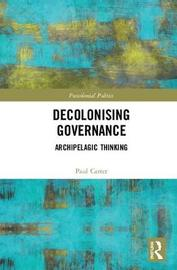 Decolonising Governance by Paul Carter