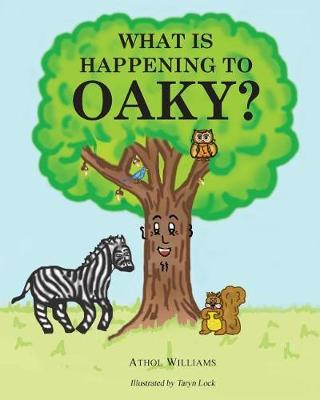 What Is Happening to Oaky? by Athol Williams