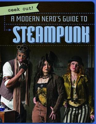A Modern Nerd's Guide to Steampunk by Nicole Horning