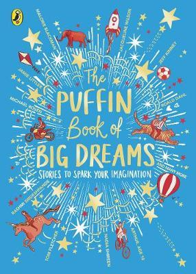 The Puffin Book of Big Dreams by Puffin