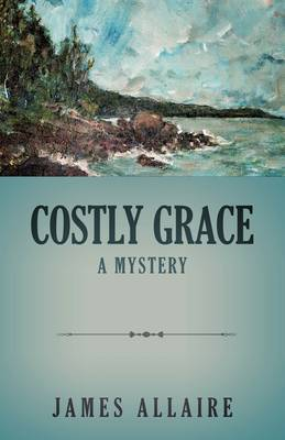 Costly Grace by James Allaire image