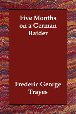 Five Months on a German Raider by Frederic George Trayes image
