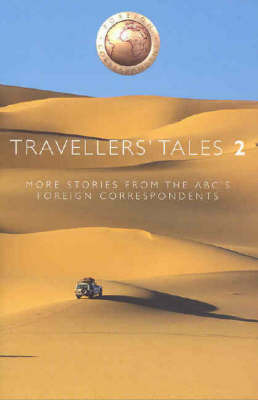 Travellers' Tales: More Stories from the ABC's Foreign Correspondents image
