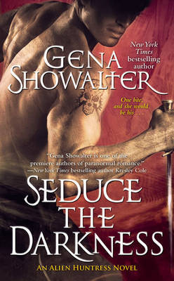Seduce The Darkness (Alien Huntress #4) by Gena Showalter