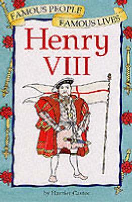 Henry VIII by Harriet Castor