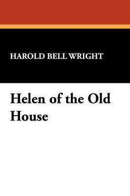 Helen of the Old House by Harold Bell Wright image