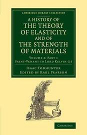 A History of the Theory of Elasticity and of the Strength of Materials by Isaac Todhunter