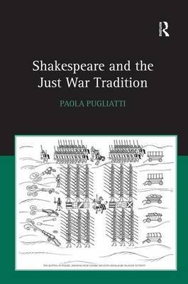 Shakespeare and the Just War Tradition by Paola Pugliatti image