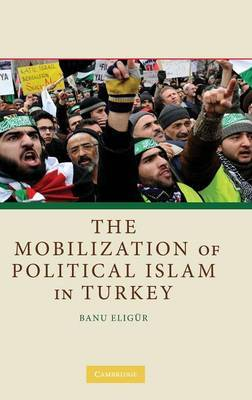 The Mobilization of Political Islam in Turkey by Banu Eligur image