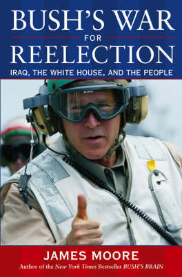 Bush's War for Reelection by James Moore image