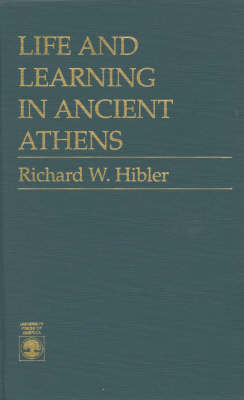 Life and Learning in Ancient Athens by Richard W. Hibler image