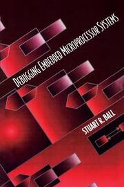 Debugging Embedded Microprocessor Systems by Stuart Ball