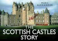 The Scottish Castles Story by Marc Alexander