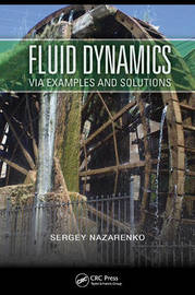 Fluid Dynamics via Examples and Solutions by Sergey Nazarenko
