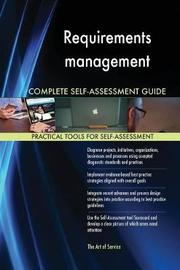 Requirements Management Complete Self-Assessment Guide by Gerardus Blokdyk