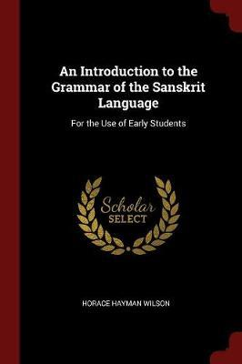 An Introduction to the Grammar of the Sanskrit Language by Horace Hayman Wilson image