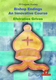 Bishop Endings by Efstratios Grivas