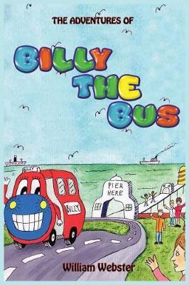 The Adventures of Billy the Bus by William Webster image