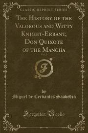 The History of the Valorous and Witty Knight-Errant, Don Quixote of the Mancha, Vol. 2 (Classic Reprint) by Miguel De Cervantes Saavedra image