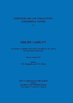 European Air Law Association: Arline Liability by P D Dagtoglou