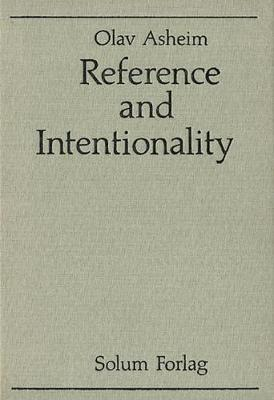 Reference and Intentionality by Solum Forlag Solum Forlag