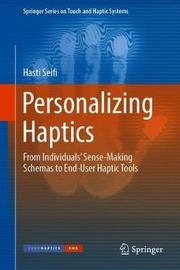 Personalizing Haptics by Hasti Seifi