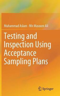 Testing and Inspection Using Acceptance Sampling Plans by Muhammad Aslam