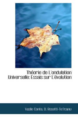 Theorie De L'ondulation Universelle: Essais Sur L'evolution by Vasile Conta image