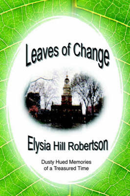 Leaves of Change by Elysia Hill Robertson