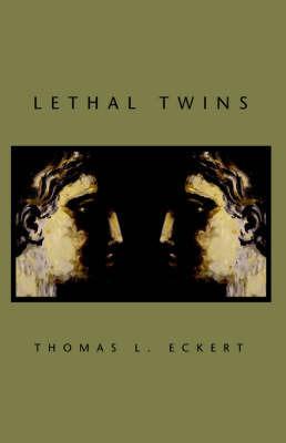 Lethal Twins by Thomas, L. Eckert
