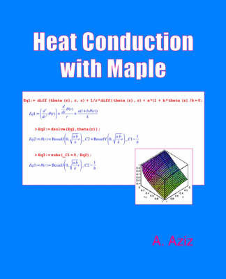 Heat Conduction with Maple by A. Aziz