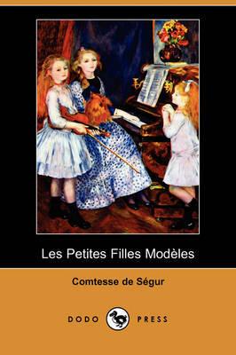 Les Petites Filles Modeles (Dodo Press) by Comtesse de Segur