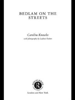 Bedlam on the Streets by Caroline Knowles image