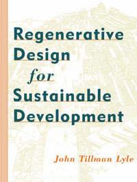 Regenerative Design for Sustainable Development by John Tillman Lyle image