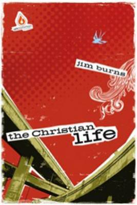 The Christian Life by . Burns