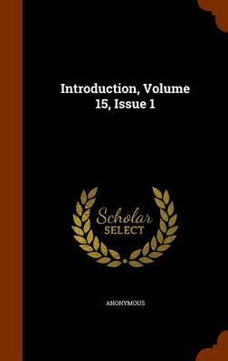 Introduction, Volume 15, Issue 1 by * Anonymous