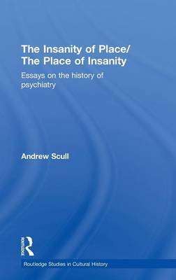 The Insanity of Place / The Place of Insanity by Andrew Scull image