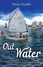 Out on the Water: Twelve Tales from the Sea by Tessa Duder