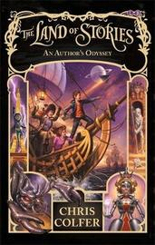 The Land of Stories: An Author's Odyssey by Chris Colfer